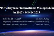 The seventh Turkey international mining technology exhibition (MINEX 2017) will be held in Izmir
