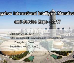 CHAENG will attend the Zhengzhou International Intelligent Manufacturing and Service Expo - 2017