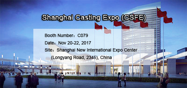 Shanghai Casting Expo 2017 (CSFE) - CHAENG Looking Forward to Your Visit