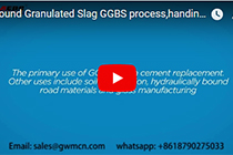 Ground Granulated Slag GGBS process,handing, grinding mill