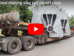 chaeng steel casting slag pot export case